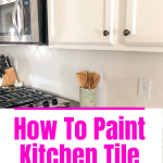 how to paint kitchen tile - a complete how to guide for this kitchen tile paint project