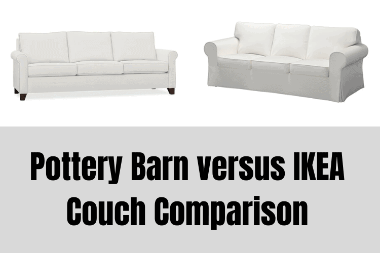 Pottery Barn versus IKEA Couch – Which is Better?