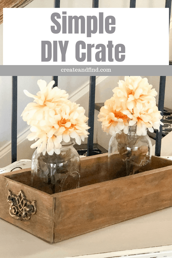 Easy DIY Farmhouse style crate you can build in a few hours. Use scrap wood and materials for this DIY beginner project #createandfind #diyproject #beginnerwoodworking #farmhousestyle