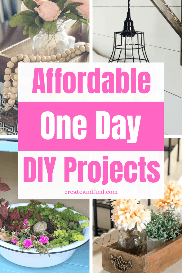 Affordable one day diy projects to make