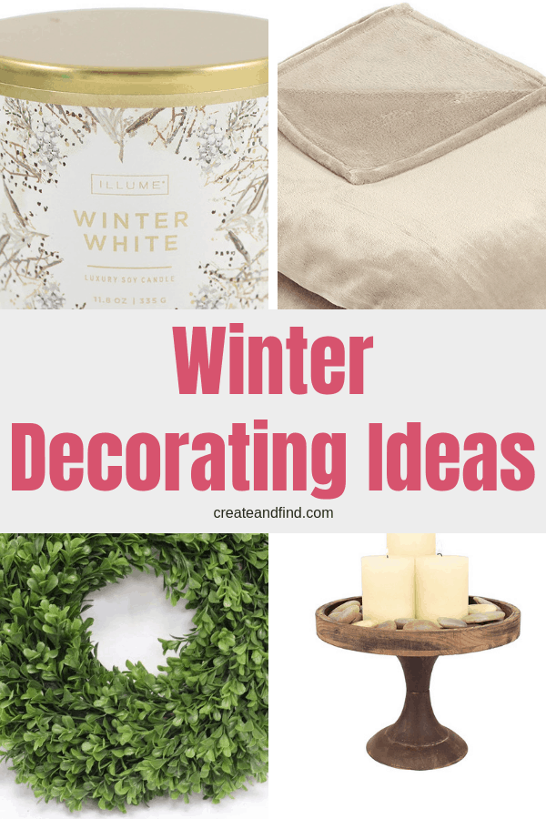 Winter Decorating Ideas to help you transition from the holidays until Spring #createandfind #winterdecoratingideas #winterdecor