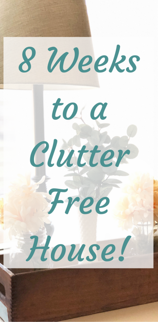 8 weeks to a clutter free house