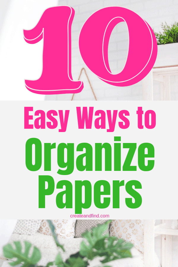 10 ways to take control of the paper clutter in your life! Easy and affordable steps you can take to decrease the piles of paper and get organized #createandfind #organizing #paperclutter