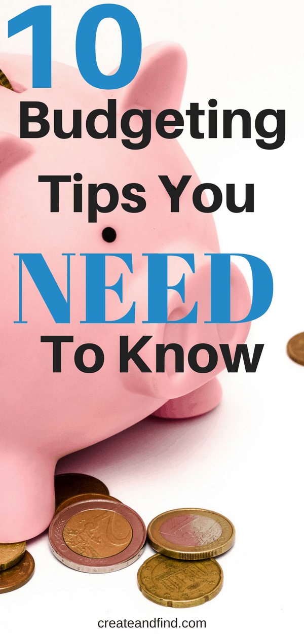 10 budgeting tips you need to know - tips and tricks to help you get control of your money #createandfind #budgeting #moneytips