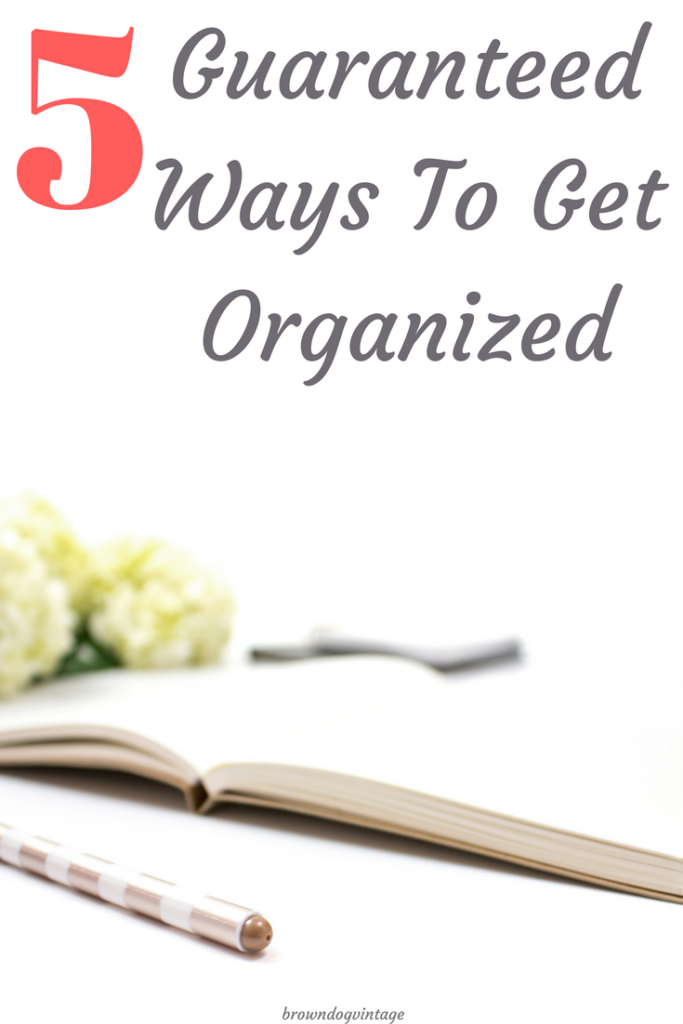 Five easy and effective ways to finally get organized for good. Get control of chaos and clutter and spend less time worrying about it #createandfind #getorganized #decluttering #organization