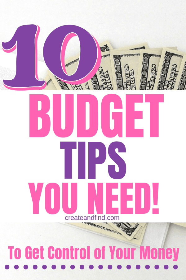 10 Helpful budgeting tips to help you finally gain control over your finances - Stop living paycheck to paycheck! #createandfind #savingmoney #budgetingtips