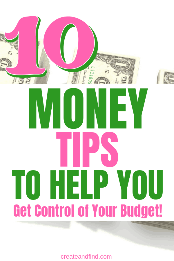 10 money and budget tips to help you finally get control over your finances. You don't have to live paycheck to paycheck #createandfind #moneytips #budgeting #finances