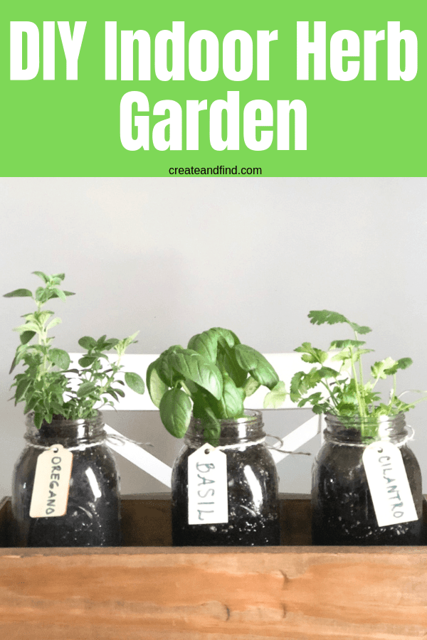 DIY Indoor Herb Garden - An easy gardening DIY project you can do in no time for fresh herbs all year #createandfind #herbgarden #diyprojects #diyherbgarden