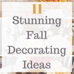 11 stunning fall decorating ideas to get you ready for the next season - fall decor, DIY and more