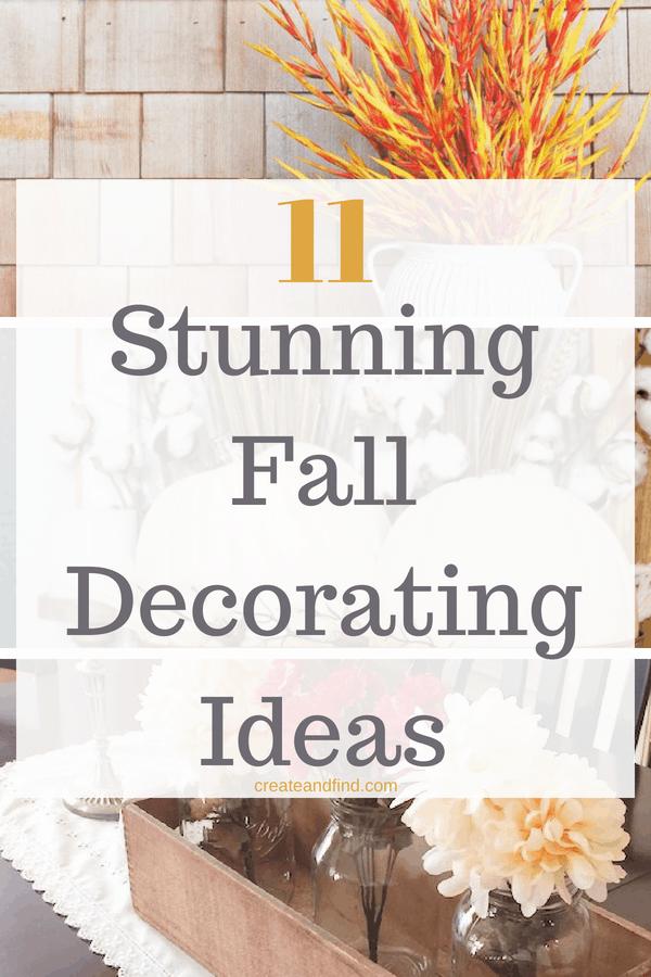 11 stunning fall decorating ideas to get you ready for the next season - fall decor, DIY and more #createandfind #diyfalldecor #diyprojects #falldecor