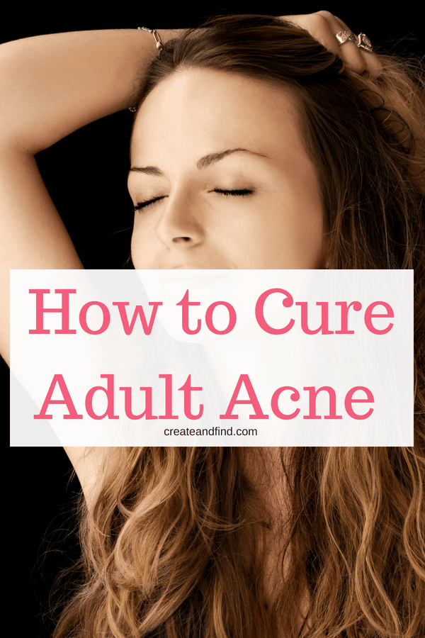 Easy and effective cure for adult acne - learn how to get rid of acne with one simple step #createandfind #adultacne #acnecures #adultacnetreatment #healthyskin
