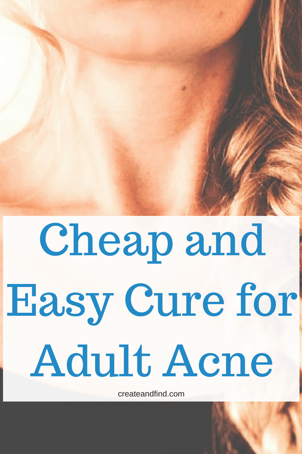 A cheap, easy, and effective cure for adult acne that actually works! Learn how to get rid of pesky adult acne for good #createandfind #adultacne #acnetreatment #healthyskin