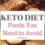 Foods you should avoid while on a keto diet