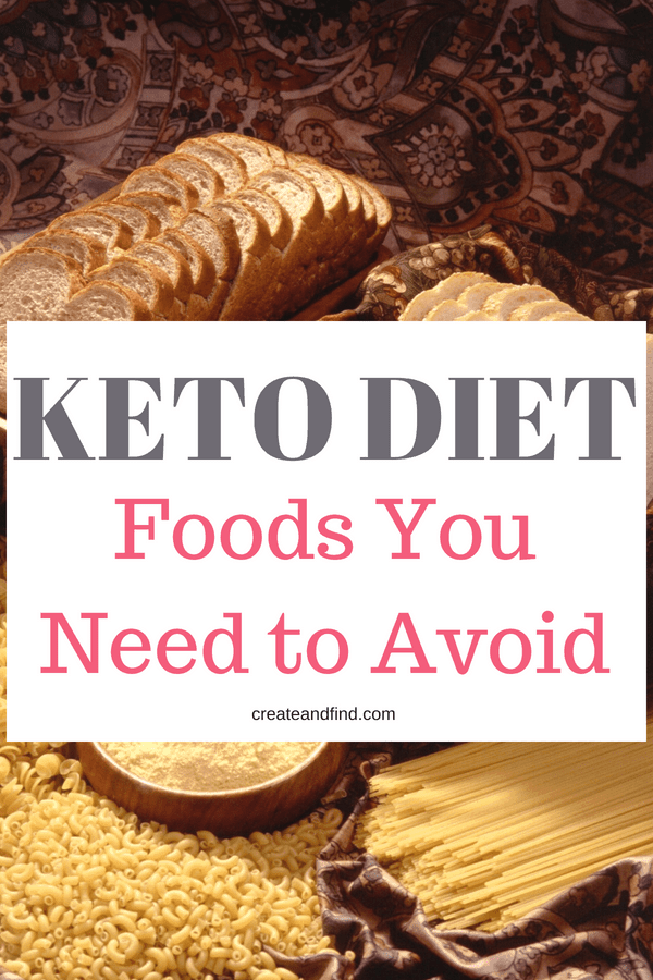 Foods you should avoid while on a keto diet- I'll show you which foods you should stay away from to maximize your success with a keto diet #createandfind #ketodiet #keto #ketolifestyle #ketofoodstoavoid