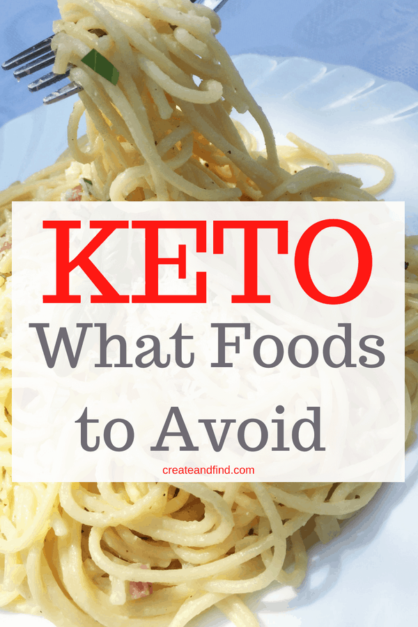 Keto Diet - What foods should be avoided - I'll tell you which food groups to stay away from while on a keto diet to maximize your results #createandfind #keto #ketodiet #ketolifestyle #ketodietforbeginners
