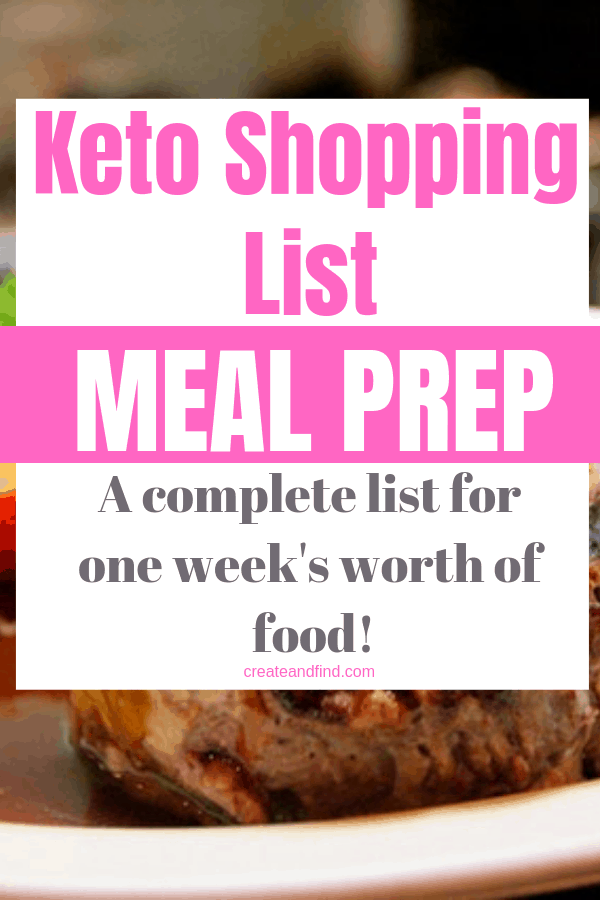 Keto shopping list for one week of eating to help you stick to a keto diet lifestyle. What to shop for and use for meal prep to stay on track with keto #createandfind #ketoforbeginners #ketodiet #keto