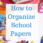Tips for organizing school papers each year