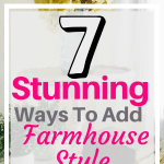 7 stunning and easy ways to add farmhouse style to your house #createandfind #diyprojects #farmhousestyle