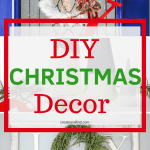 DIY Christmas Decor Ideas - Easy DIY projects to make this Christmas #createandfind #christmasdecor #diychristmasdecor #diyprojectsforchristmas