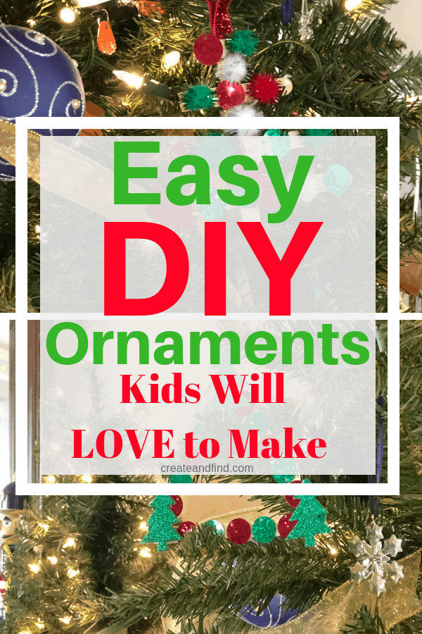 Easy DIY Christmas ornaments your kids will love to make #createandfind #diychristmasdecor #kidschristmascrafts #crafts