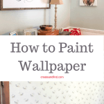 How to paint wallpaper the right way - Tackle this DIY project and get rid of that eyesore wallpaper! #createandfind #paintingwallpaper
