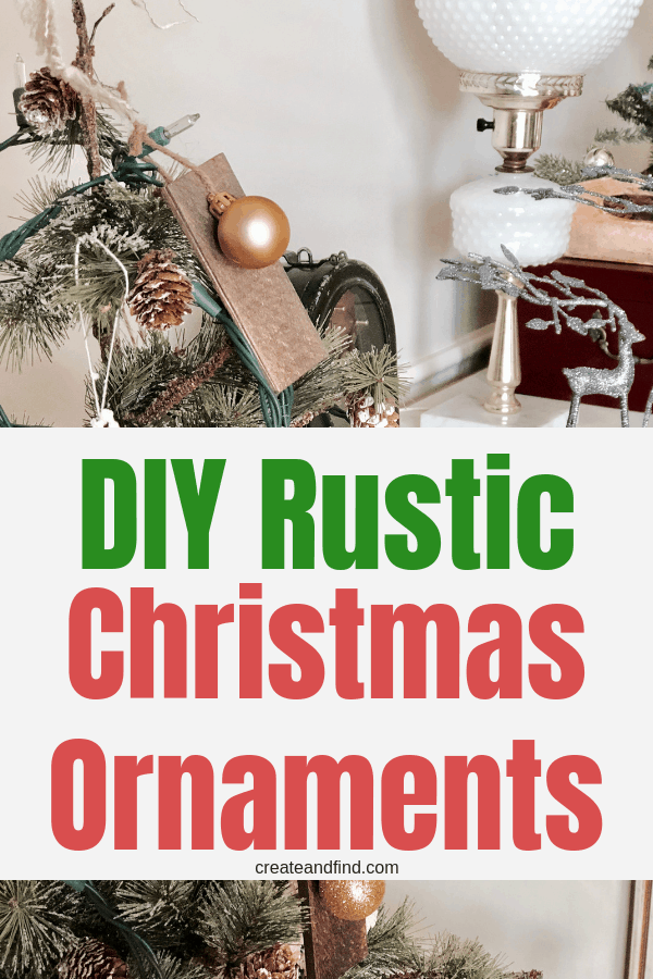 Homemade Ornaments to make this year - an easy Christmas craft project using basic supplies and very little skills. I'll show you how to make two different kinds of rustic Christmas ornaments #createandfind #diyornaments #christmascrafts #diychristmascraft #diychristmasornaments