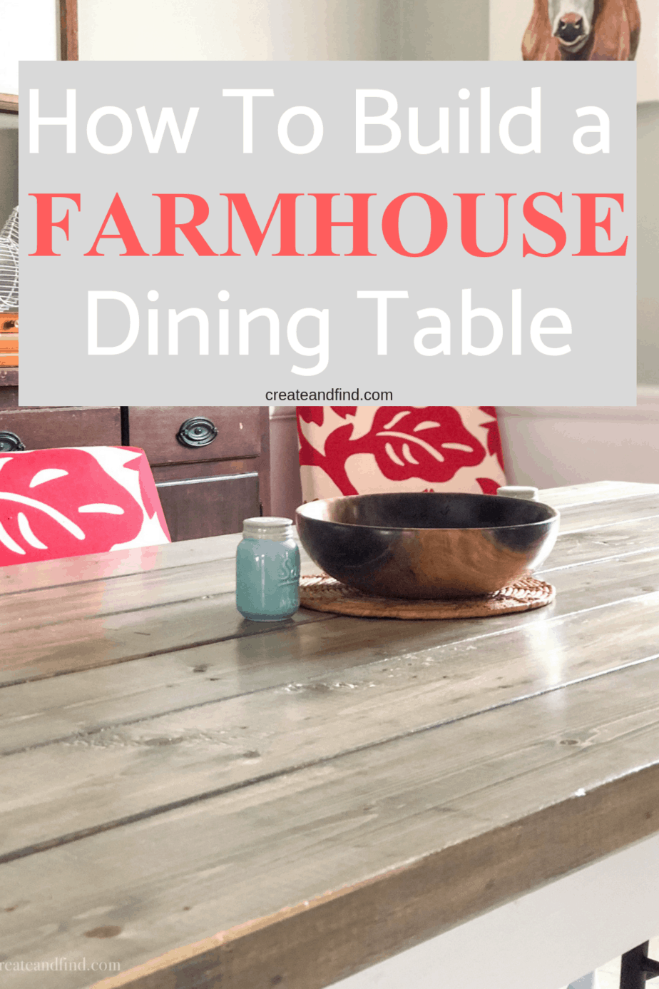 DIY Farmhouse Table - how to build your own dining table #createandfind #farmhousestyle #diyfarmhousetable