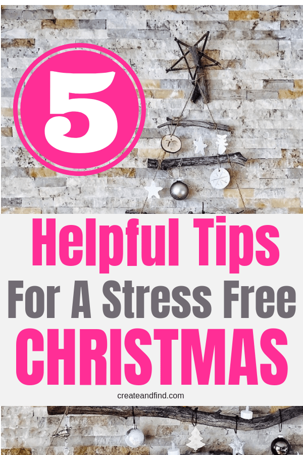 5 helpful tips for a stress free Christmas season. How to enjoy the season without all the added stress and headache this year. #createandfind #antistress #stressfree #Christmastips #Christmas