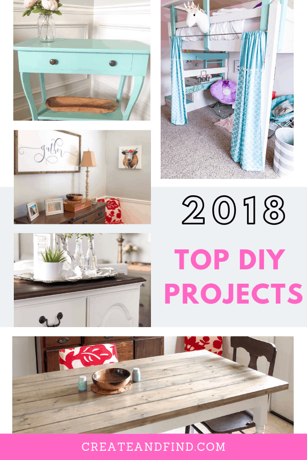 Top DIY Projects from 2018 - furniture makeovers, room makeovers, DIY projects and more #createandfind #diyprojects #topprojects