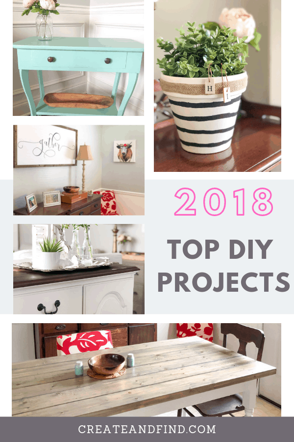 Top DIY Projects of 2018 - furniture makeovers, simple DIY projects, room makeovers, builds, and more #createandfind #diyprojects #furnituremakeovers