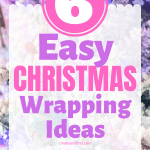 Six easy and affordable Christmas wrapping ideas you can use this season to make your gifts extra festive! #createandfind #Christmaswrapping #easywrappingideas #Christmaswrappingideas