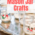 Easy Christmas Crafts to make with kids. Easy holiday DIY projects you can make with the family this year #createandfind #easychristmascraftsforkids #diychristmasdecor #Christmas #christmasdiydecor #diysnowglobes #masonjarcrafts