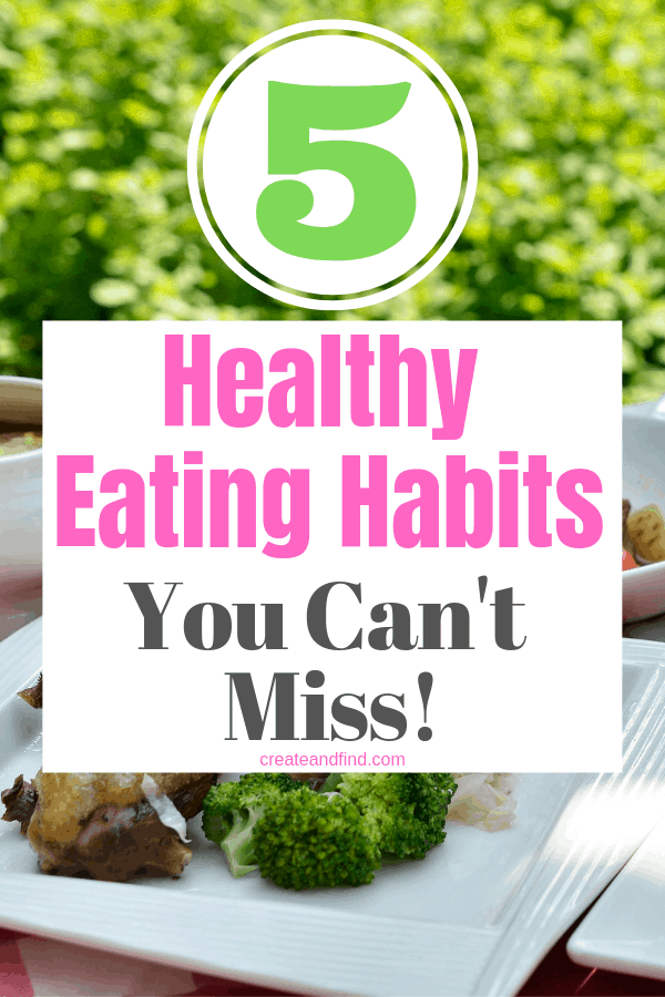 Five healthy eating habits you can't miss this year. Start these simple and affordable habits for a better, healthier you! #createandfind #healthyeating #healthyhabits #eatinghealthy