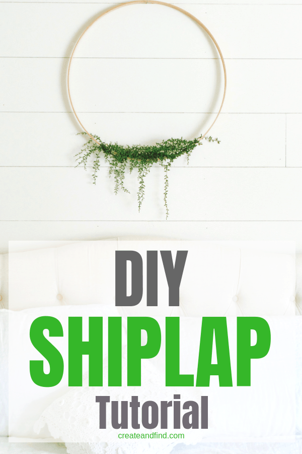 DIY Shiplap Wall Tutorial - I'll show you exactly how to make your own shiplap wall. Detailed instructions, what tools you need, and how to make your own farmhouse style wall! #createandfind #shiplap #farmhousestyle #modernfarmhouse