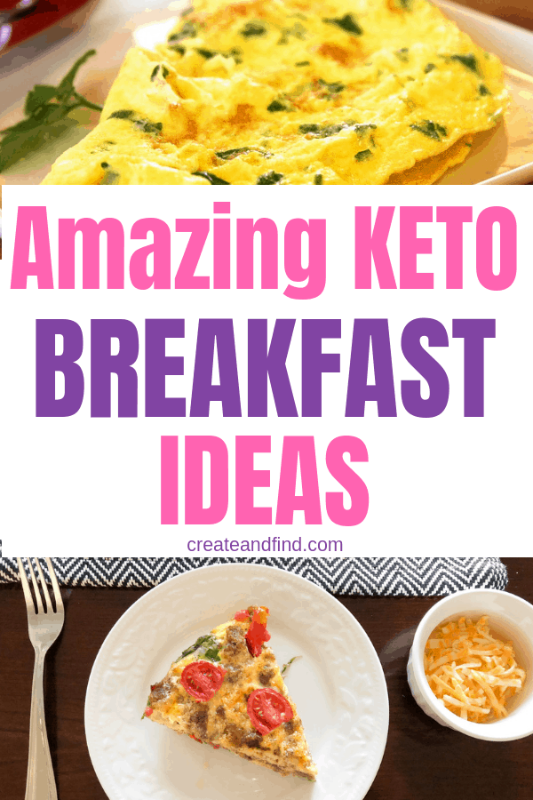 Amazing Keto Breakfast Ideas that will keep you full and help you make healthier choices all day #createandfind #ketobreakfastideas #keto #healthyeating
