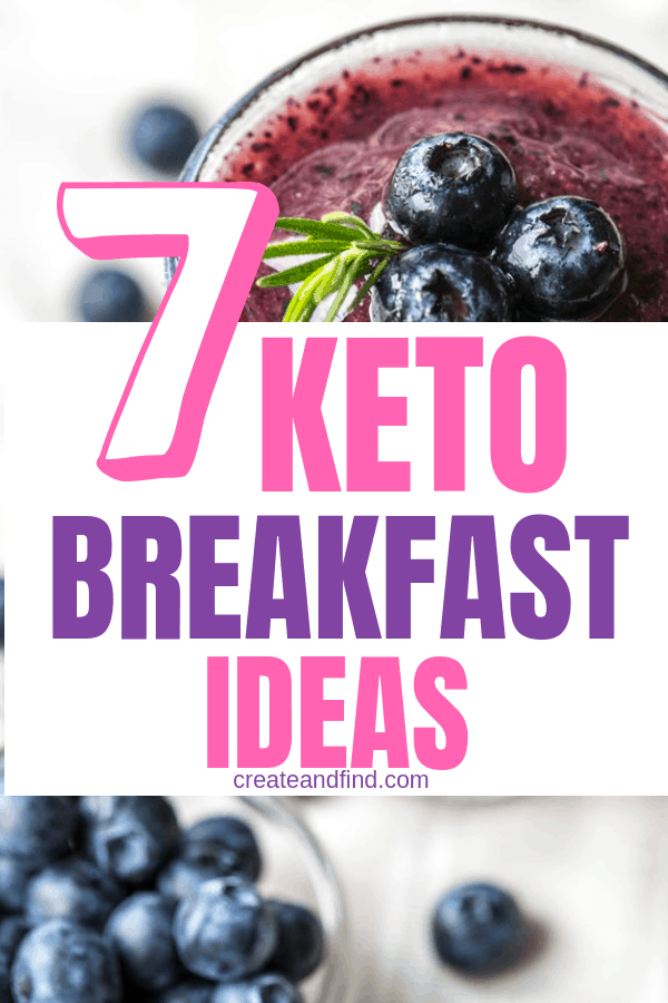 7 Delicious Keto Breakfast Ideas to help you stay on a healthy meal plan #createandfind #ketobreakfastideas #healthyeating #breakfastideas