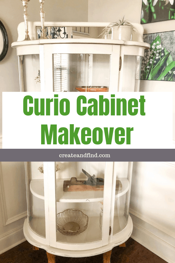 Curio Cabinet Makeover - give an antique furniture piece new life that fits your style with a DIY furniture update #createandfind #curiocabinet #furnituremakeover #diyprojects