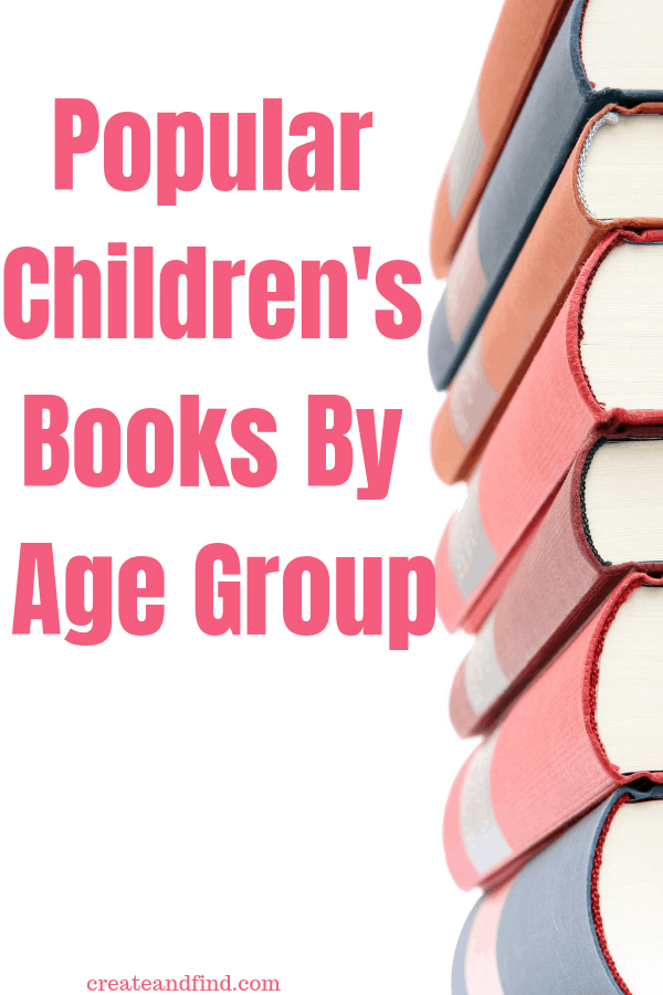 Popular Children's Books divided by age groups.