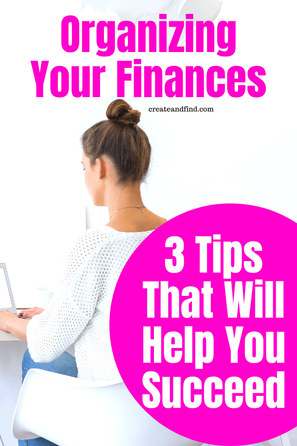 3 tips for managing and organizing your finances