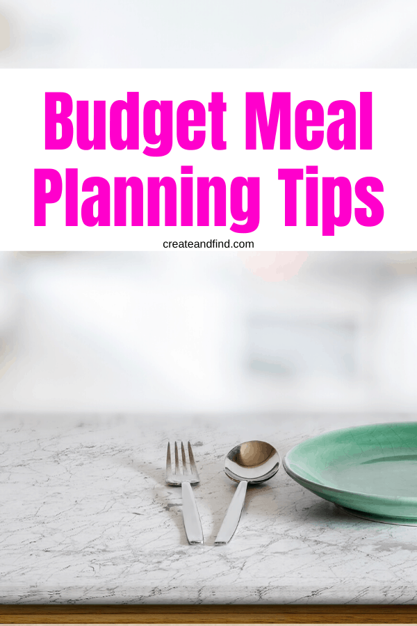 4 tips for meal planning on a budget
